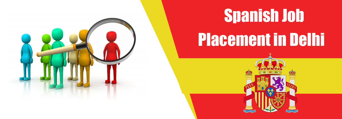 Spanish Job Placement in Delhi